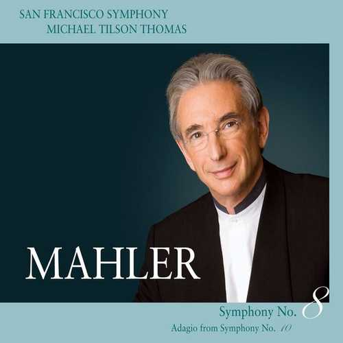 Tilson Thomas: Mahler - Symphony no.8, Adagio from Symphony no.10 (24/96 FLAC)