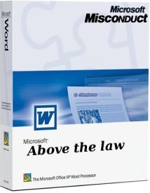 Microsoft MISCONDUCT - Above the law