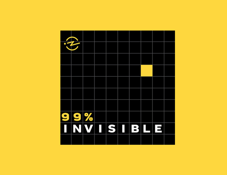 99%invisible - Best podcassts