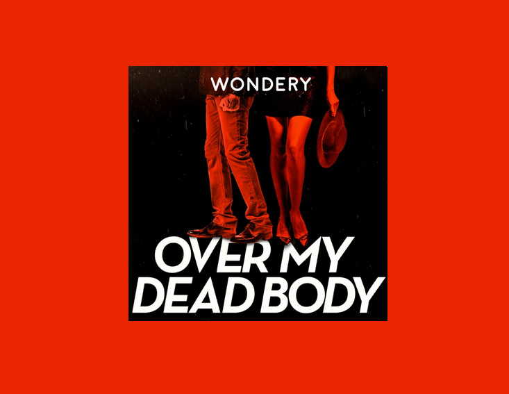 Over My Dead Body - Crime podcast
