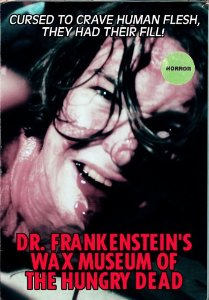 dr frankensteins wax museum of the hungry dead