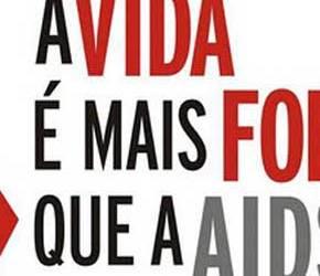A vida é mais forte que a AIDS - Pense Nisso!