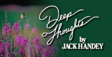 24 Deep thoughts by Jack Handey | thans thoughts