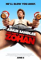 Adam Sandler is the Zohan.