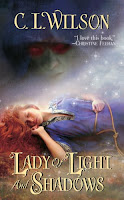 C L Wilson: Lady of Light and Shadow