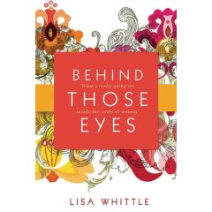 Behind Those Eyes: What's Really Going on in the Souls of Women