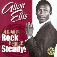 Alton Ellis GET READY FOR ROCKSTEADY (re-subido)