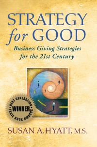 Strategy for Good: Business Giving Strategies for the 21st Century