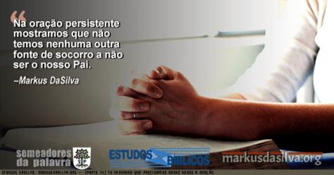 Foto de maos em atitude de oracao com Estudo Bíblico - Estudo Bíblico - 12 Verdades Que Precisamos Saber Sobre A Oração (Parte 10) - O poder da Oração Persistente - Markus DaSilva