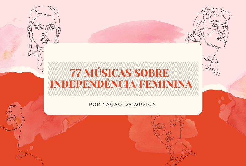 Playlist, Independência Feminina