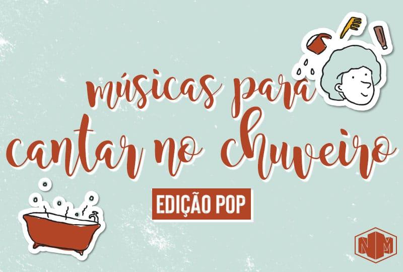 Músicas para cantar no Chuveiro - POP