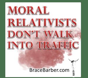 Moral Relativists Don't Walk into Traffic
