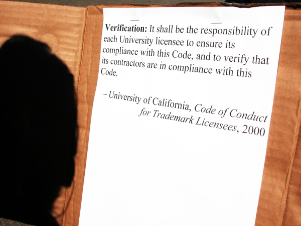 Verification: It shall be the responsibility of each University licensee to ensure its compliance with this Code, and to verify that its contractors are in compliance with this Code. - University of California, Code of Conduct for Trademark Licensees, 2000