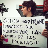 """""""Justicia para Frank y para todos que mueron por las manos de los policias!!!"""""""