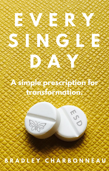Every Single Day: A prescription for transformation.