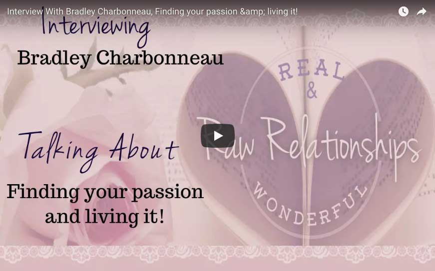 Raw Relationships Interview: Finding your passion and living it!