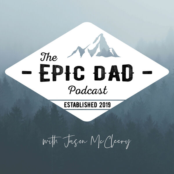 Epic Dad with Jason McCleery