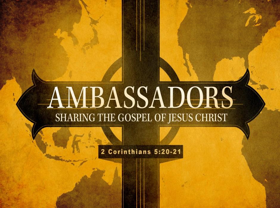 Ambassadors - Sharing the Gospel of Jesus - Week One