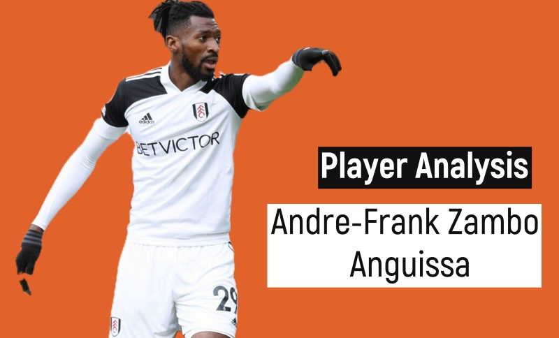 Fulham haven't had such an impactful central midfielder. Player Analysis The Rise Of Zambo Anguissa Braggssports