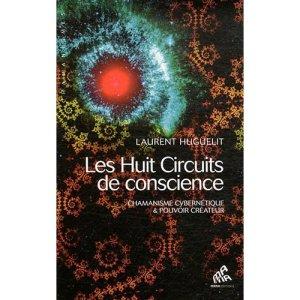 Les huit circuits de conscience de Laurent Huguelit