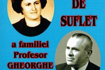 Zestrea de suflet a familiei profesor Gheorghe si Florica Gorincu