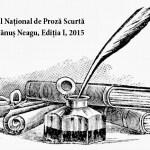 Concursul Național de Proză Scurtă Fănuș Neagu, Ediția I, 2015