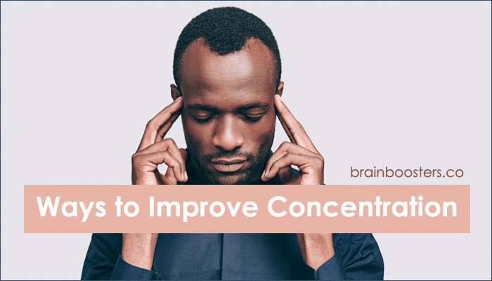 7 Best Ways and Tips to Improve Focus and Concentration