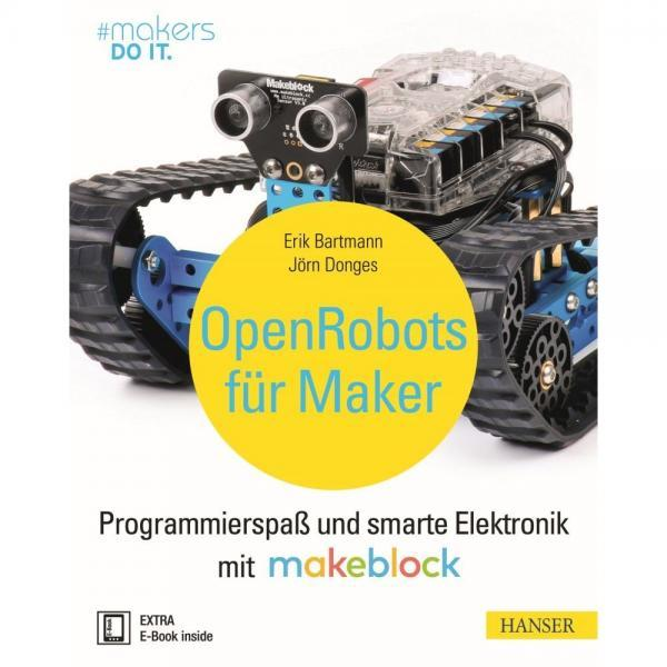 """Open Robots for Maker"" Makeblock & Hanser Verlag Buch - 319 pages incl. E-book"