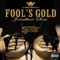 "[Mixtape] Jonathan Sosa ""Fool's Gold"""