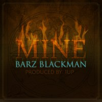 "[The Distribution] Barz Blackman ""Mine"" (Prod. by 1up)"