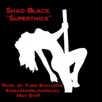 "[The Distribution] Shad Black ""Supa Thick"" (prod. Yung Exclusive)"