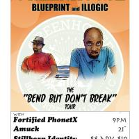 [ Event ] Greenhouse (Blueprint and Illogic) present The Bend but Don't Break Tour.