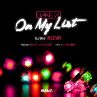"Liane V ""On My List"" Ft Jake & Papa"