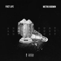 "Fa$t Life ""Angel Dust"" (Prod. By Metro Boomin)"