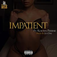"Ay-Rock ft. Kolten Perine - ""Impatient"""