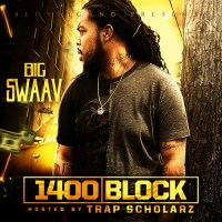 "Big Swaav - ""1400 Block"""