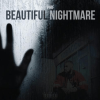 "Phif - ""Beautiful Nightmare"""