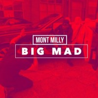 "Mont Milly - ""Big Mad"""