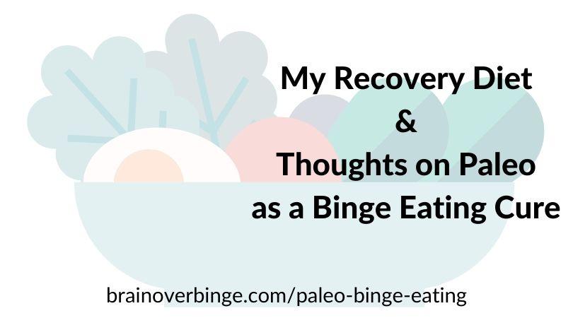 Paleo binge eating