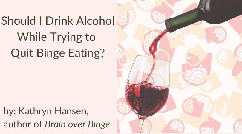 Alcohol binge eating