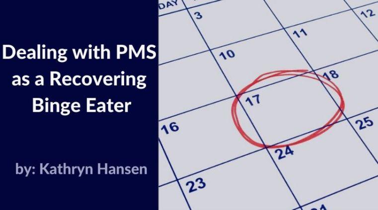 PMS Binge Eating Recovery