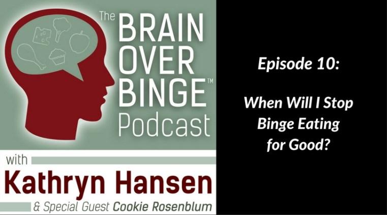 Stop binge eating for good (podcast)