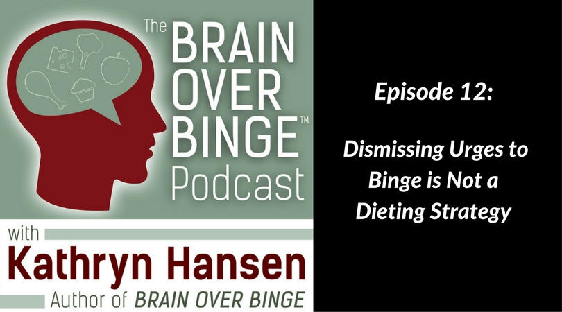 Don't diet in binge eating recovery (podcast)