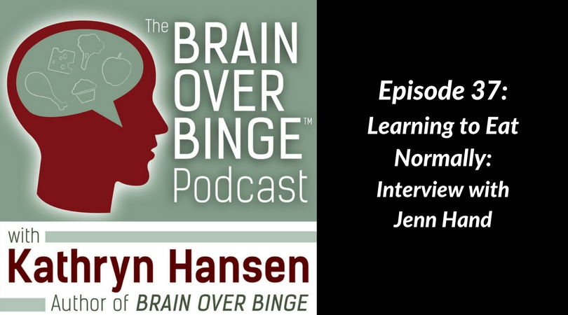Learning to eat normally (podcast) Jenn Hand