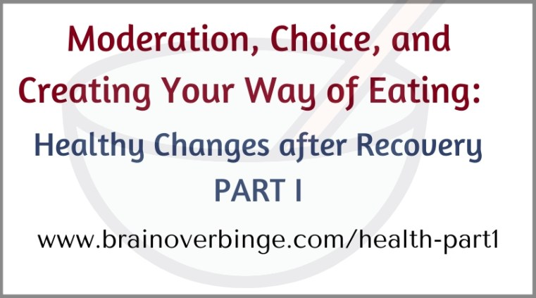 Eat everything in moderation binge eating recovery