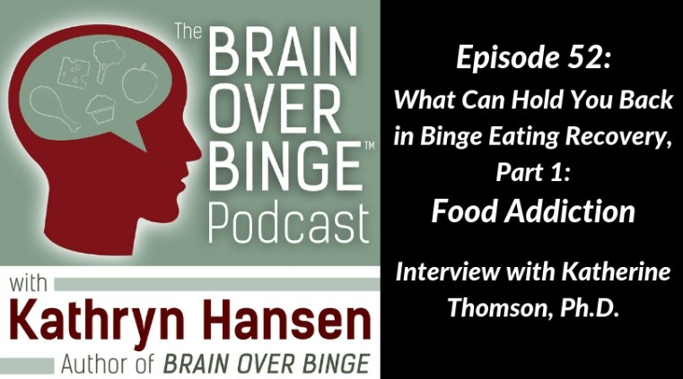 Food addiction and binge eating Katherine Thomson (podcast)