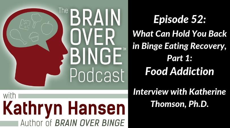 Food addiction and binge eating Katherine Thomson (podcast)