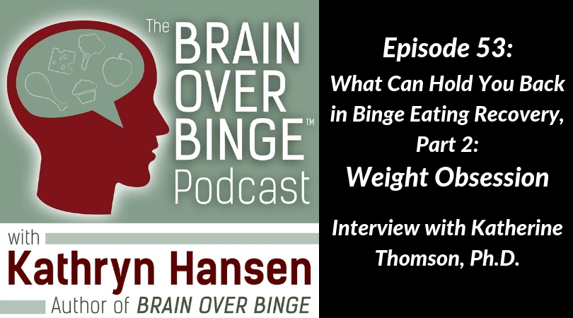 Binge eating weight obsession Katherine Thomson (podcast)