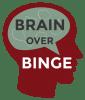 Brain over Binge Logo