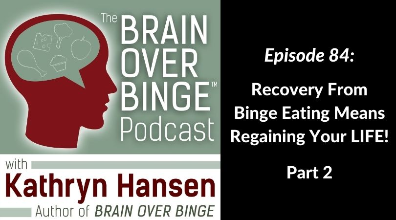 life after binge eating recovery part II